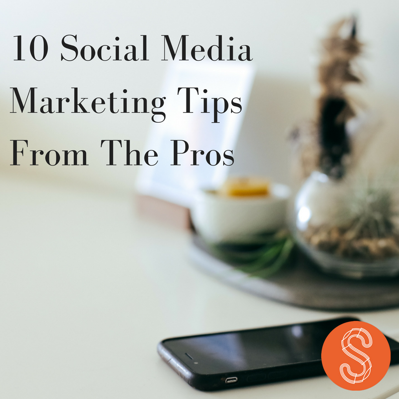 10 Social Media Marketing Tips From The Pros